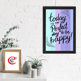 "ecraftindia-""today-is-the-perfect-day-to-be-happy""-motivational-quote-satin-matt-texture-uv-art-painting_2"