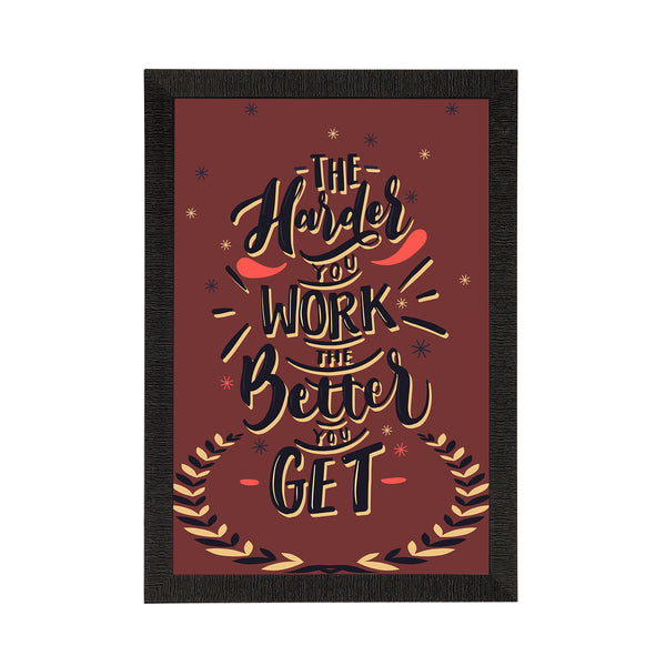 "ecraftindia-""the-harder-you-work-the-better-you-get""-motivational-quote-satin-matt-texture-uv-art-painting_1"