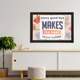 "ecraftindia-""every-good-bye-makes-the-next-hello-closer""-motivational-quote-satin-matt-texture-uv-art-painting_3"