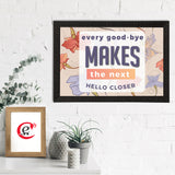 "ecraftindia-""every-good-bye-makes-the-next-hello-closer""-motivational-quote-satin-matt-texture-uv-art-painting_2"