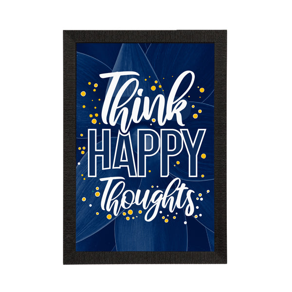 "ecraftindia-""think-happy-thoughts""-motivational-quote-satin-matt-texture-uv-art-painting_1"