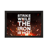 "ecraftindia-""strike-while-the-iron-is-hot""-motivational-quote-satin-matt-texture-uv-art-painting_1"