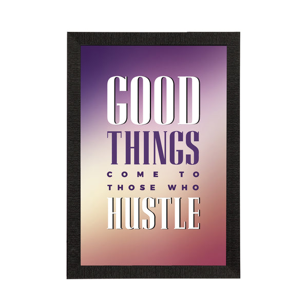 "ecraftindia-""good-things-come-to-those-who-hustle""-motivational-quote-satin-matt-texture-uv-art-painting_1"