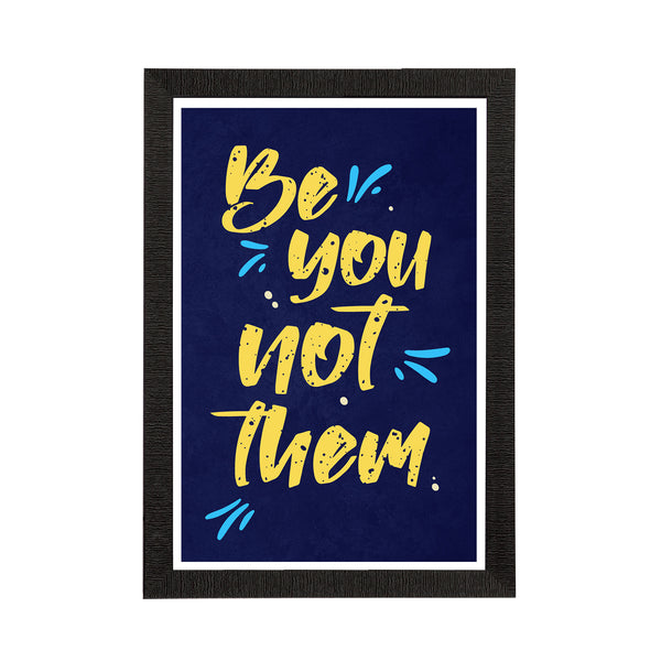 "ecraftindia-""be-you-not-them""-motivational-quote-satin-matt-texture-uv-art-painting_1"