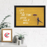 "ecraftindia-""life-is-a-one-time-offer-use-it-well""-motivational-quote-satin-matt-texture-uv-art-painting_2"