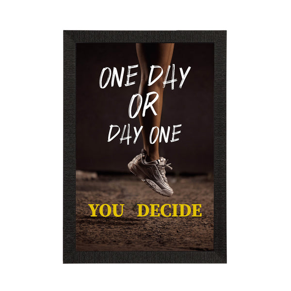 "ecraftindia-""one-day-or-day-one-you-decide""-motivational-quote-satin-matt-texture-uv-art-painting_1"