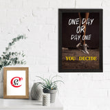 "ecraftindia-""one-day-or-day-one-you-decide""-motivational-quote-satin-matt-texture-uv-art-painting_2"