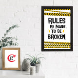 "ecraftindia-""rules-re-meant-to-be-broken""-quirky-quote-satin-matt-texture-uv-art-painting_2"