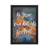 "ecraftindia-""be-your-own-kind-of-beautiful""-motivational-quote-satin-matt-texture-uv-art-painting_1"