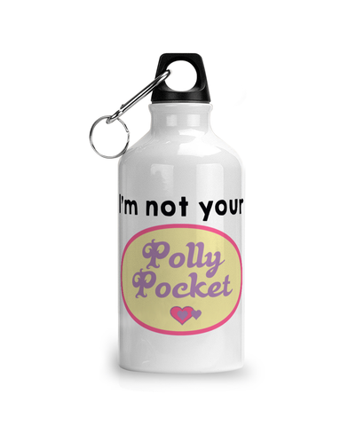 Im not your polly pocket Aluminium Sports Water Bottle