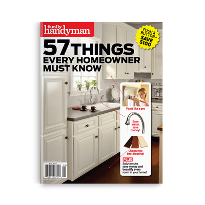 Family Handyman 57 Things Every Homeowner Must Know
