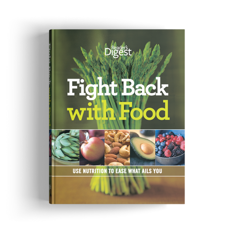 Fight Back with Food: Use Nutrition to Ease What Ails You