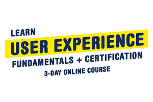March 17-19, 2021 - Online UX Fundamentals + Certification