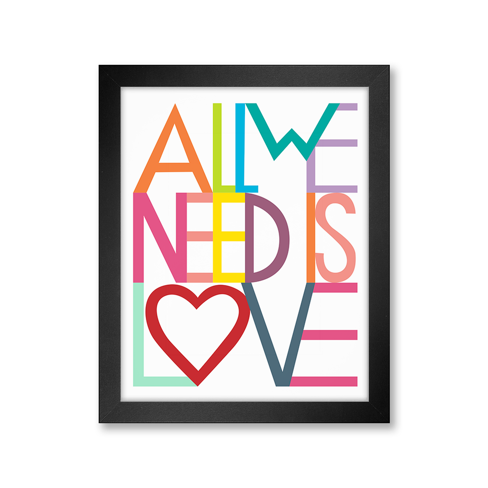 All We Need Is Love Print