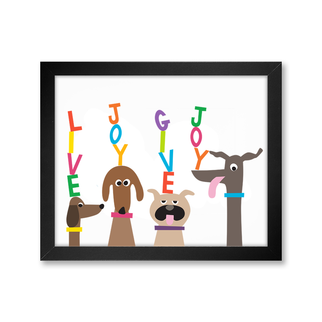 Doggie Live Joy Give Joy Print