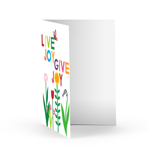 Live Joy Give Joy Garden Greeting Card
