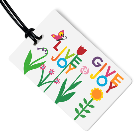 Live Joy Give Joy Garden Luggage Tag
