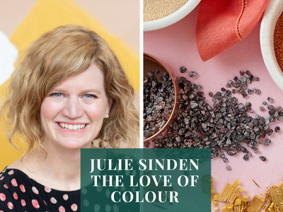NATURALLY DYE YOUR FABRICS AT HOME WITH COLOUR LOVER JULIE SINDEN