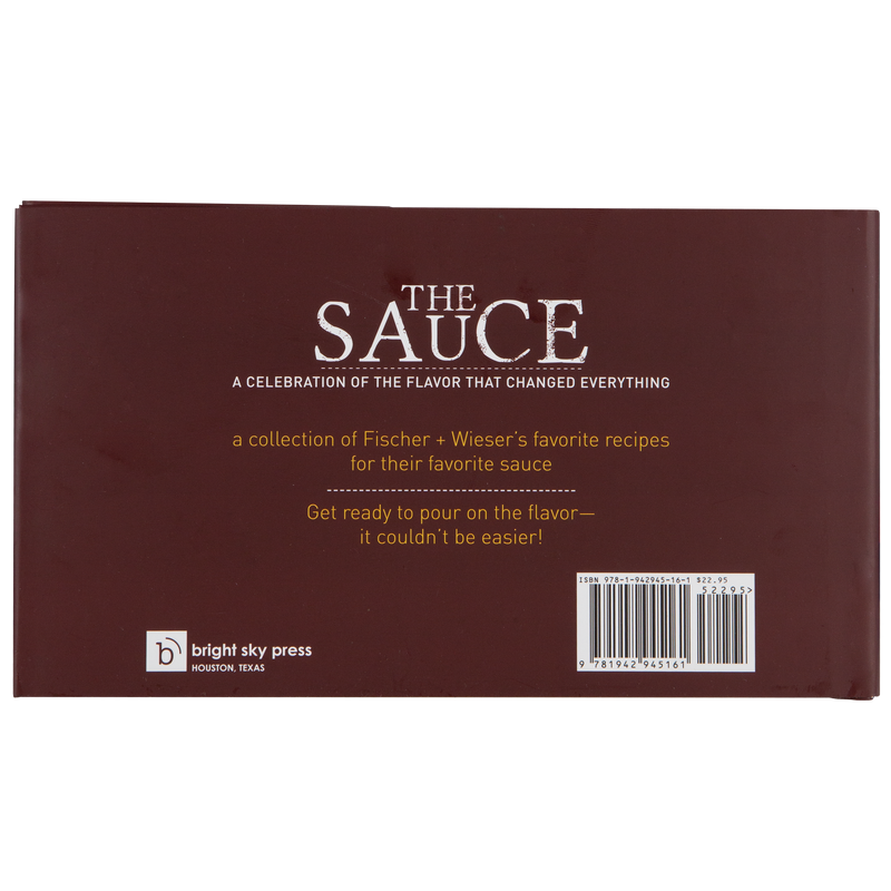 The Sauce: The Flavor that Changed Everything Cookbook