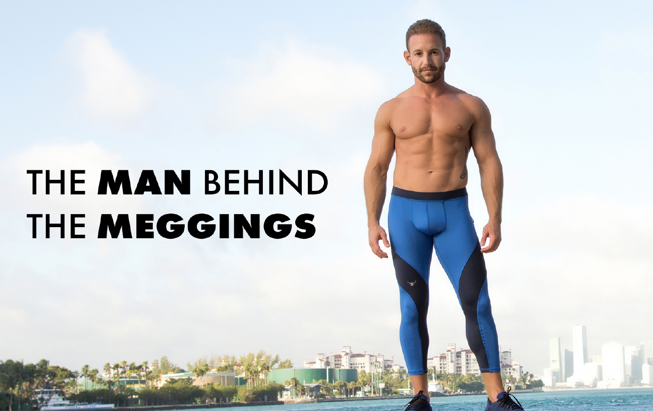 Owner posing in meggings with title text that reads: The Man Behind the Meggings