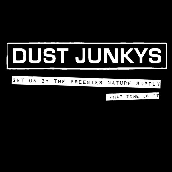 Dust Junkys What Time Is It T-Shirt