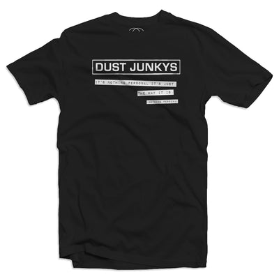 Dust Junkys Nothing Personal T-Shirt