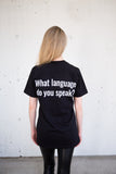 What Language Do You Speak? Unisex T-shirt