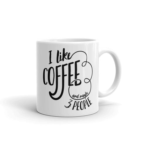 I Like Coffee and Maybe 3 People Mug