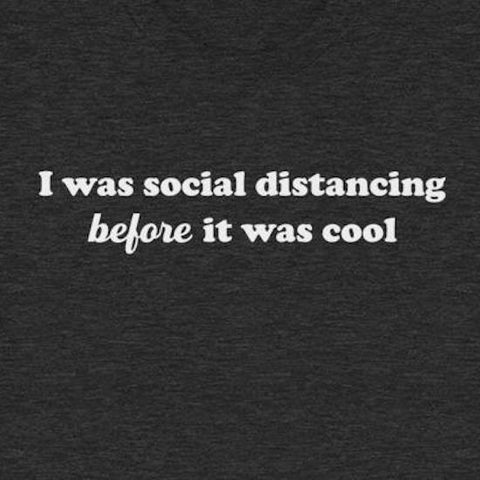 I Was Social Distancing Before It Was Cool Tee