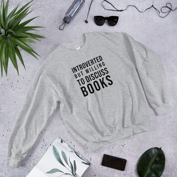 Introverted But Willing to Discuss Books Sweatshirt