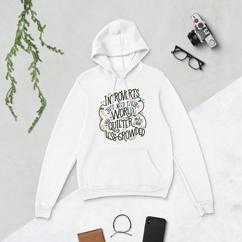 Introverts Just Need Their World a Little Quieter and Less Crowded Hoodie