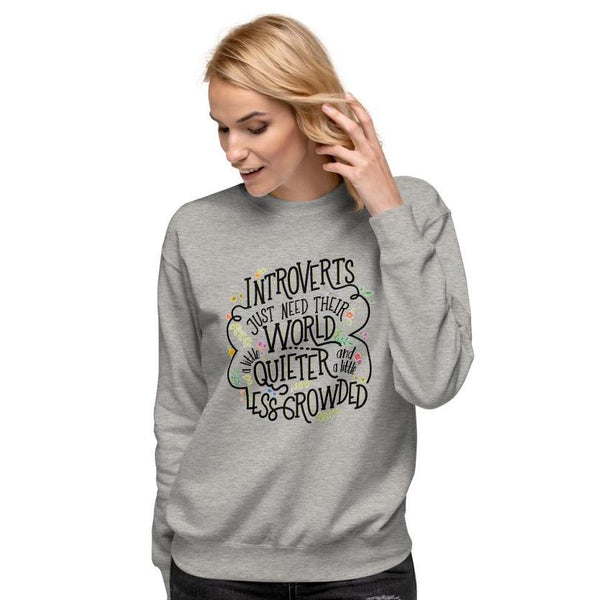 Introverts Just Need Their World a Little Quieter and Less Crowded Premium Pullover