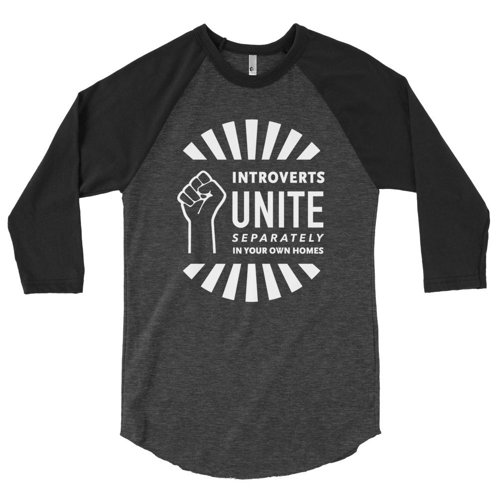 Introverts Unite Separately in Your Own Homes ¾ Sleeve Tee