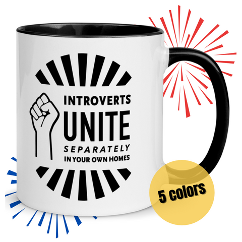 Introverts Unite Separately in Your Own Homes Mug