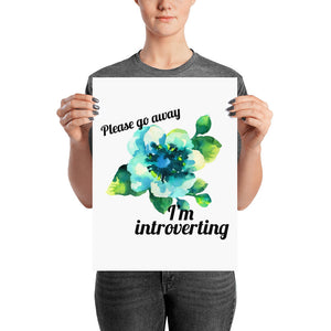 """Go Away I'm Introverting"" Poster"