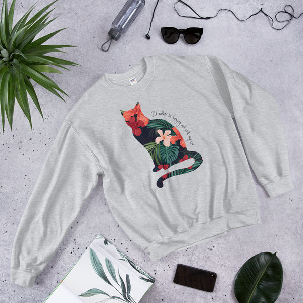 I'd Rather Be Hanging Out With My Cat Hibiscus Sweatshirt