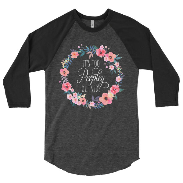 It's Too Peopley Outside Women's ¾ Sleeve Tee