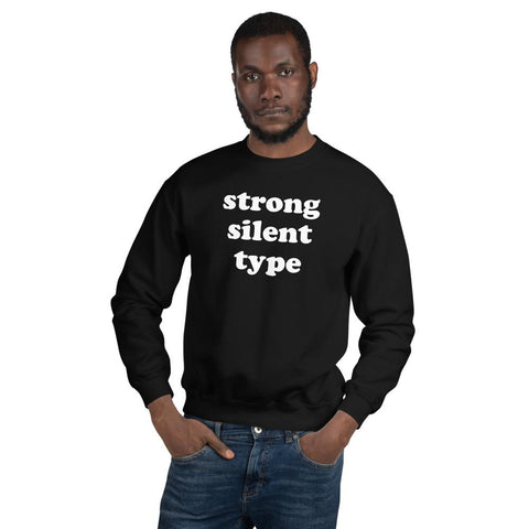 Strong Silent Type Sweatshirt