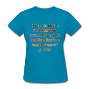 Weakness - Women's Basic Tee - turquoise