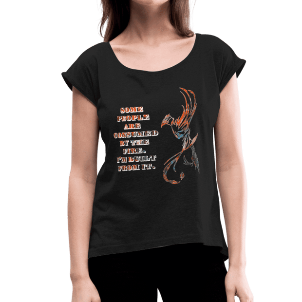 Built From Fire - Women's Roll Cuff T-Shirt - Fiercely Fem