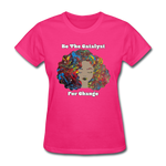 Catalyst - Women's Favorite Tee (Charity Collection) - fuchsia