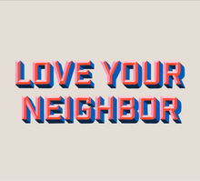 Load image into Gallery viewer, Love Your Neighbor-Pink-Adult Tee
