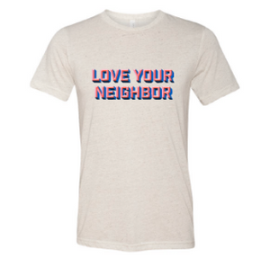 Love Your Neighbor-Pink-Adult Tee