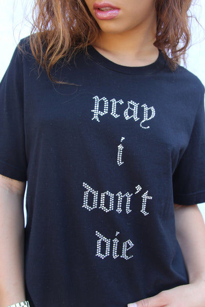 PRAY I DON'T DIE CRYSTAL TEE