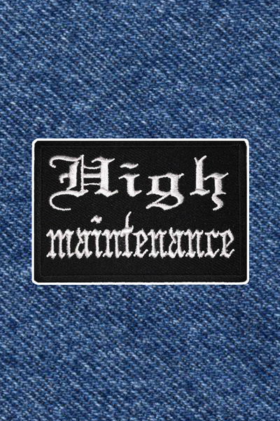OG HIGH MAINTENANCE PATCH