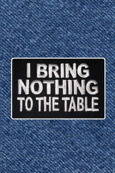 NOTHING TO THE TABLE PATCH