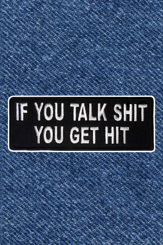 TALK SHIT GET HIT PATCH