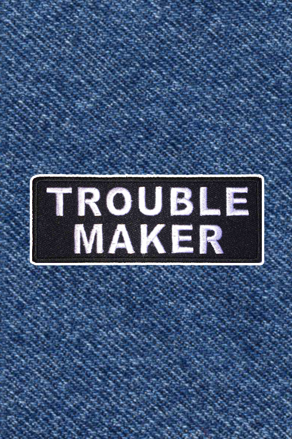 TROUBLE MAKER PATCH