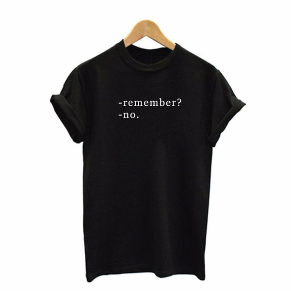 Remember No Letters Print Women tshirt Cotton Casual Funny t shirts For Lady Top Tee Hipster Drop Ship Tumblr SB-32