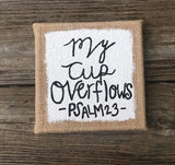 """My Cup Overflows"" Bible Verse Burlap Wall Art"